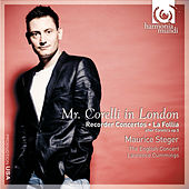 Mr. Corelli in London: Recorder Concertos, La Follia, after Corelli's op.5 by Maurice Steger and The English Concert