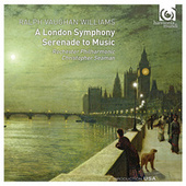 Vaughan Williams: A London Symphony; Serenade to Music by Various Artists