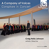 A Company of Voices - Conspirare in Concert by Various Artists