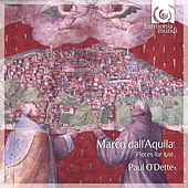 Marco Dall'Aquila: Pieces for Lute by Paul O'dette