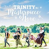Masterpiece of Love by Trinity