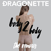 Body 2 Body - the Remixes by Dragonette