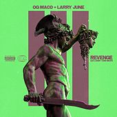 Revenge (feat. Larry June) by OG Maco