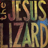 Lash von The Jesus Lizard