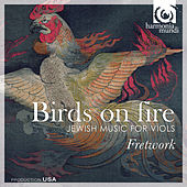 Birds on Fire - Jewish Music for Viols by Various Artists