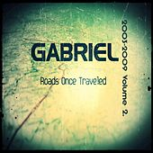Roads Once Traveled (2003-2009), V. 2 by Gabriel