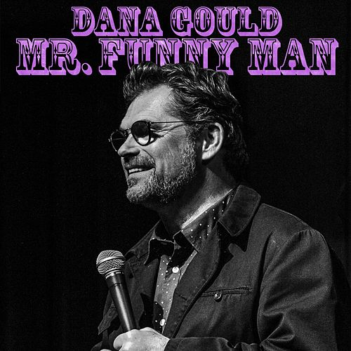 Mr. Funny Man (Digital Sampler) by Dana Gould
