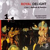 Royal Delight - 17th Century Ballads & Dances by Various Artists