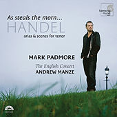 Handel: As Steals The Morn... Arias & Scenes for Tenor by Various Artists