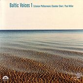 Baltic Voices 1 by Estonian Philharmonic Chamber Choir and Paul Hillier