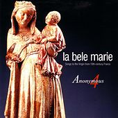 La bele Marie - Songs to the Virgin from 13th Century France de Anonymous 4