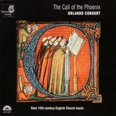 The Call of the Phoenix - Rare 15th Century English Church Music by The Orlando Consort
