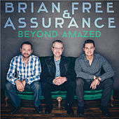 Beyond Amazed by Brian Free & Assurance
