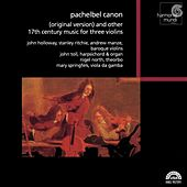 Pachelbel Canon (Original Version) and Other 17th Century Music for Three Violins by Various Artists