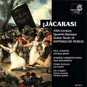 Jácaras! - 18th Century Spanish Baroque Guitar Music of Santiago de Murcia de Various Artists
