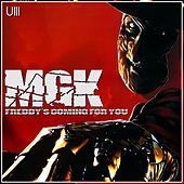 Freddy's Coming For You by MGK (Machine Gun Kelly)