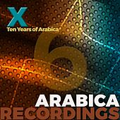 X: Ten Years of Arabica, Vol. 6 - Single by Various Artists