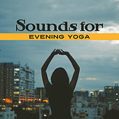 Sounds for Evening Yoga – Soft Sounds to Meditate, Yoga Training, Peaceful Mind & Body, Stress Free de Zen Meditation and Natural White Noise and New Age Deep Massage