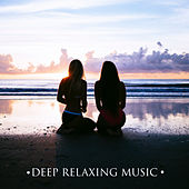 Deep Relaxing Music – New Age Sounds to Rest, Peaceful Music for Mind Calmness, Healing Melodies de Ambient Music Therapy