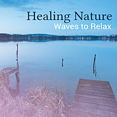 Healing Nature Waves to Relax – Peaceful Waves to Relax, Stress Relief, Mind Rest, Time to Calm Down, Inner Silence de Sounds Of Nature