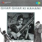 Ghar Ghar Ki Kahani (Original Motion Picture Soundtrack) by Various Artists
