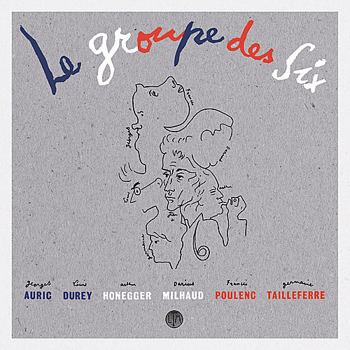 Le Groupe des Six: Selected Works 1915-1945 by Various Artists