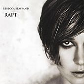 Rapt by Rebecca Blasband