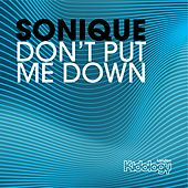 Don't Put Me Down von Sonique