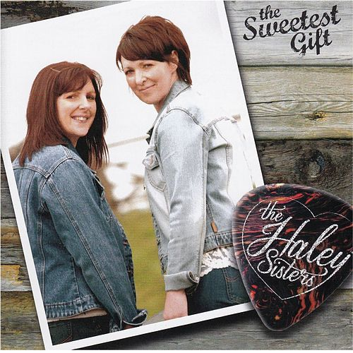 The Sweetest Gift by The Haley Sisters