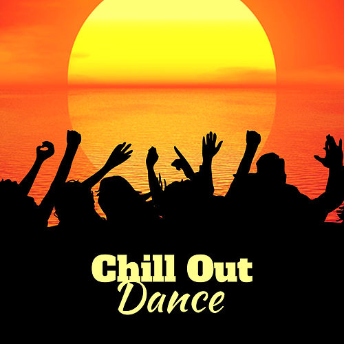 Chill Out Dance – Beach Party, Chill Out Summer Beats 2017, Sun & Sand, Music for Long Night by Top 40