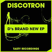D's Brand New - Single by Discotron