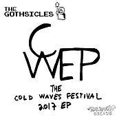 The Cold Waves Festival 2017 EP by The Gothsicles