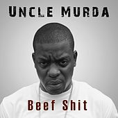 Beef Shit von Uncle Murda