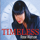 Timeless by Rose Watson