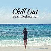 Chill Out Beach Relaxation – Summer Chill Songs, Morning Melodies, Stress Relief, Peaceful Sounds von Chill Out