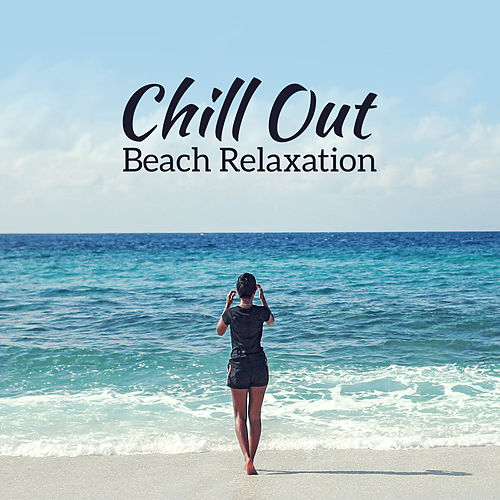 Chill Out Beach Relaxation – Summer Chill Songs, Morning Melodies, Stress Relief, Peaceful Sounds de Chill Out