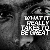 What It Really Takes to Be Great (Motivational Speech) de Fearless Motivation