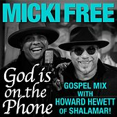 God Is on the Phone (Gospel Mix) [feat. Howard Hewett] by Micki Free