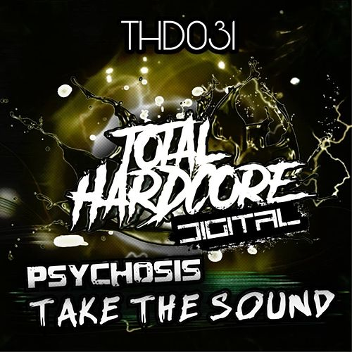 Take The Sound by Psychosis