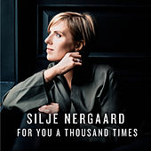 For You a Thousand Times (Radio Edit) von Silje Nergaard
