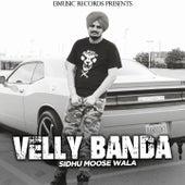 Velly Banda by Sidhu Moose Wala