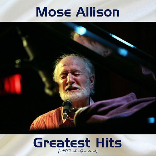 Mose Allison Greatest Hits (Remastered 2017) de Mose Allison