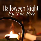 Halloween Night By The Fire by Various Artists