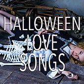 Halloween Love Songs by Various Artists