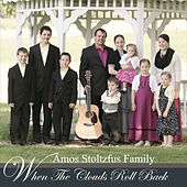 When the Clouds Roll Back von Amos Stoltzfus Family