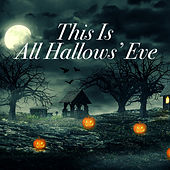 This Is All Hallows' Eve de Various Artists