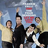 Let Me Love You van Frankie Valli & The Four Seasons