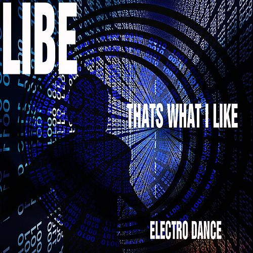 Thats What I Like (Electro Dance) by Libe