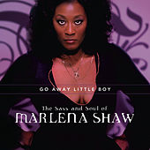 Go Away Little Boy: The Sass And Soul Of Marlena Shaw von Marlena Shaw