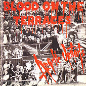 Blood on the Terraces von Angelic Upstarts